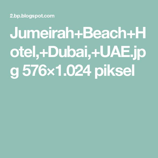 Jumeirah+Beach+Hotel,+Dubai,+UAE.jpg 576×1.024 piksel