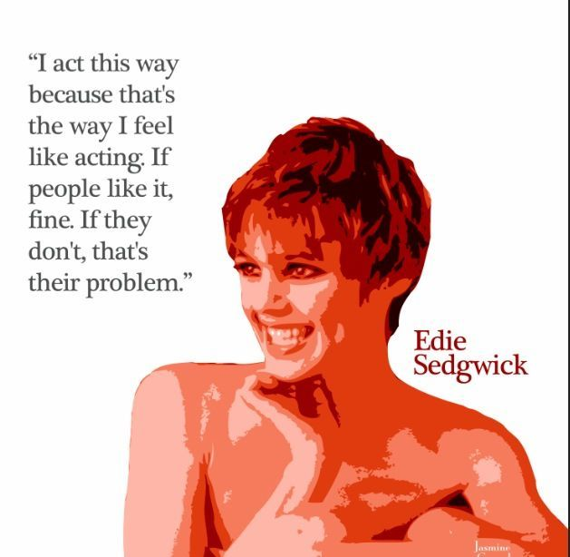 Edie Sedgwick Quotes Captivating Edie Sedgwick Quotes  Edie Sedgwick  Pinterest  Edie Sedgwick