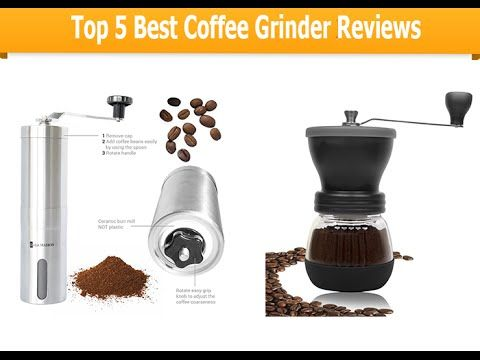 Best Coffee Grinder Best Burr Coffee Grinder Best Burr Grinder