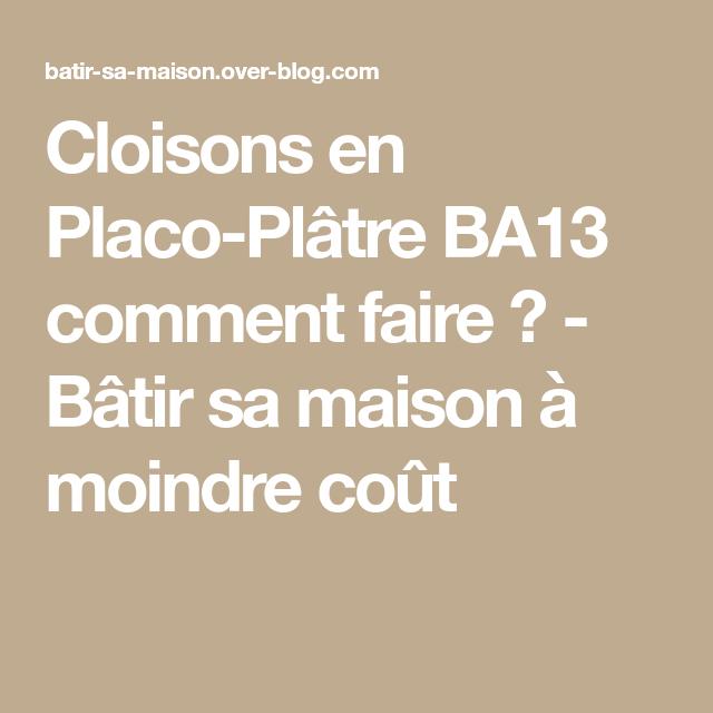 Cloisons En Placo Platre Ba13 Comment Faire Placo Platre