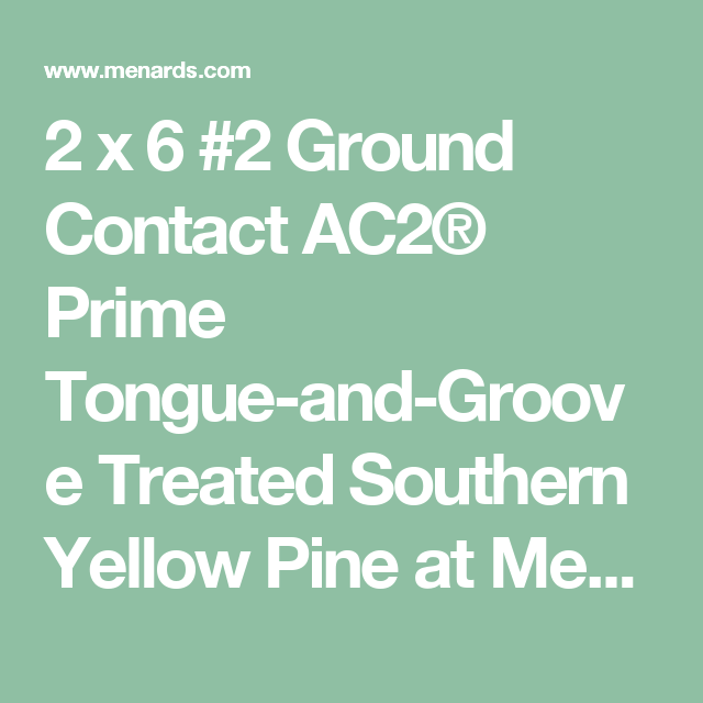 2 x 6 #2 Ground Contact AC2® Prime Tongue-and-Groove Treated