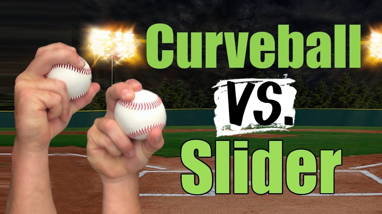 Curveball vs slider which pitch is better