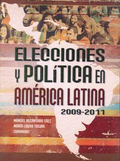 ELECCIONES Y POLITICA EN AMERICA LATINA 2009 2011