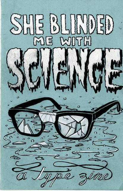 She Blinded Me With Science A Type Zine Cover Blinded Me With