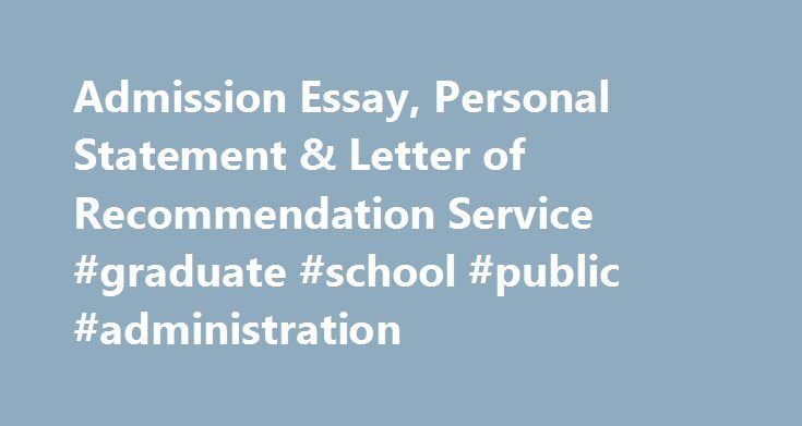 Admission Essay, Personal Statement \ Letter of Recommendation - statement letter