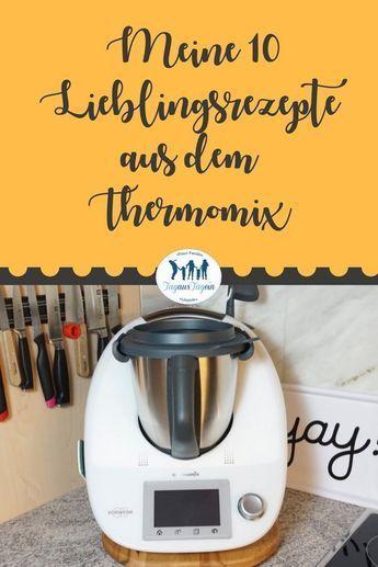 10 Lieblingsrezepte für den Thermomix. #thermomix #kochen #backen #food #lieblingsrezepte