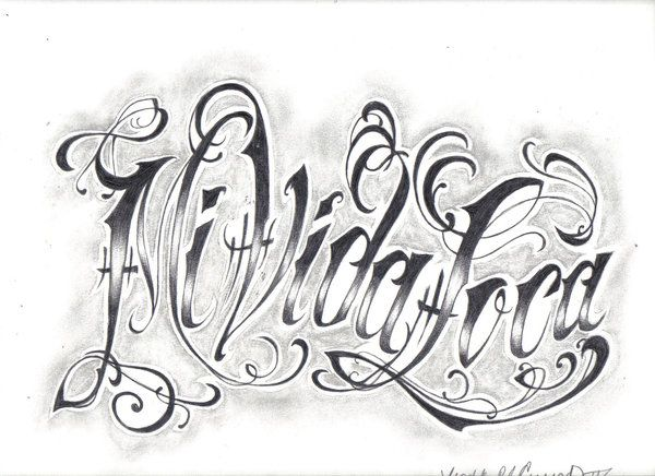 Mi Vida Loca By Darkguardiann On Deviantart Tattoo Lettering Design Graffiti Lettering Tattoo Lettering Alphabet
