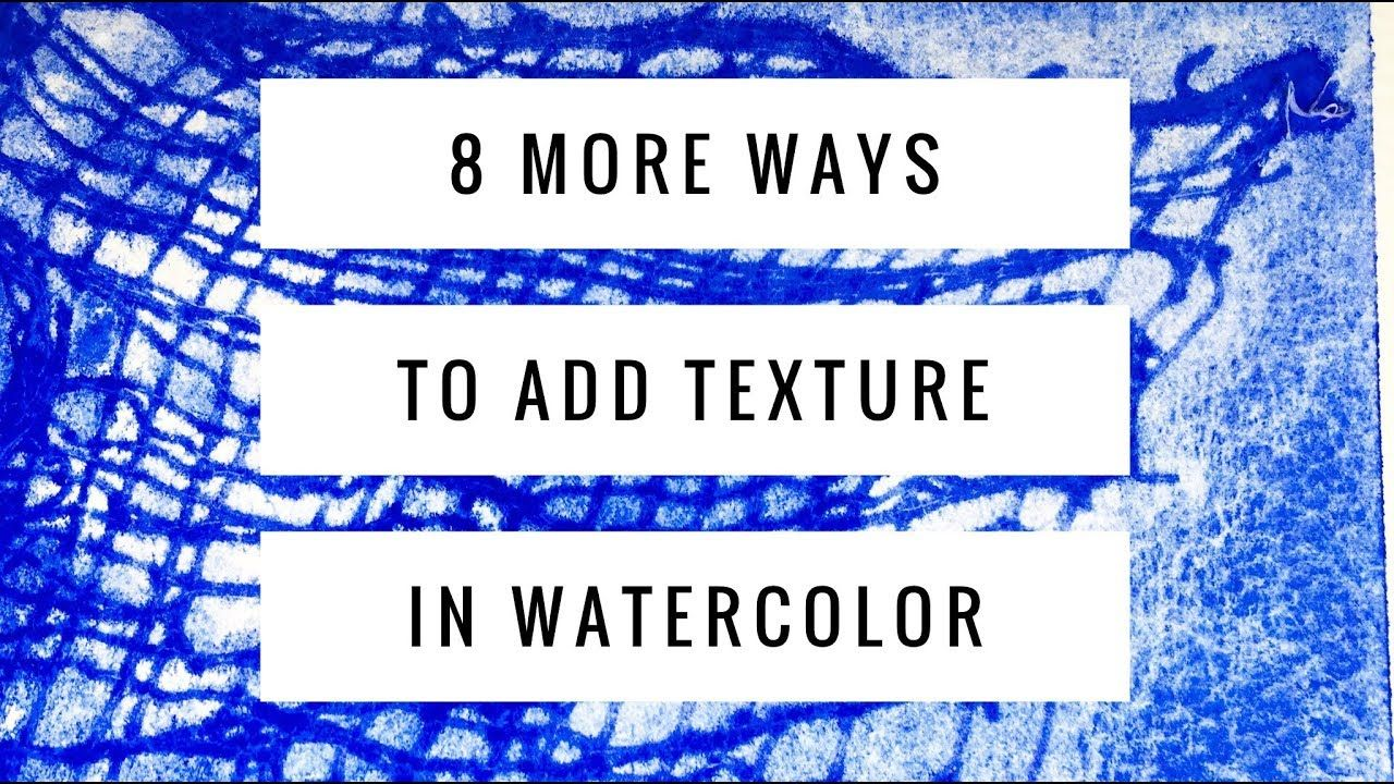 8 Advanced Watercolor Texture Techniques Adding Texture To Your