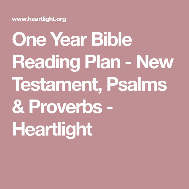 One Year Bible Reading Plan - New Testament, Psalms ...