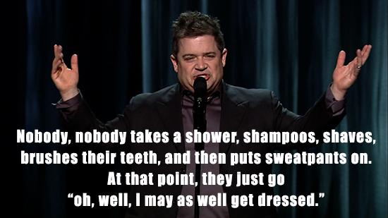 Patton Oswalt Meme Nobody Showers Then Puts On Sweatpants