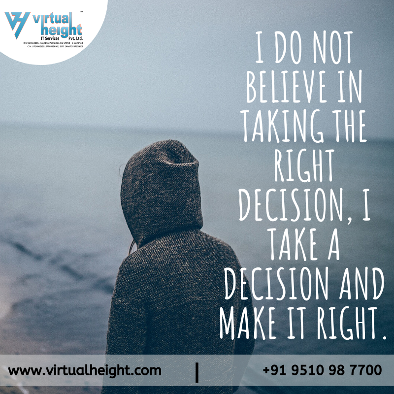 Wedneday Wisdom Quotes For Your Motivation  Inspirational Quotes I Do Not Believe In Taking The Right Decision I Take a Decision And Make It Right inspirationquotes