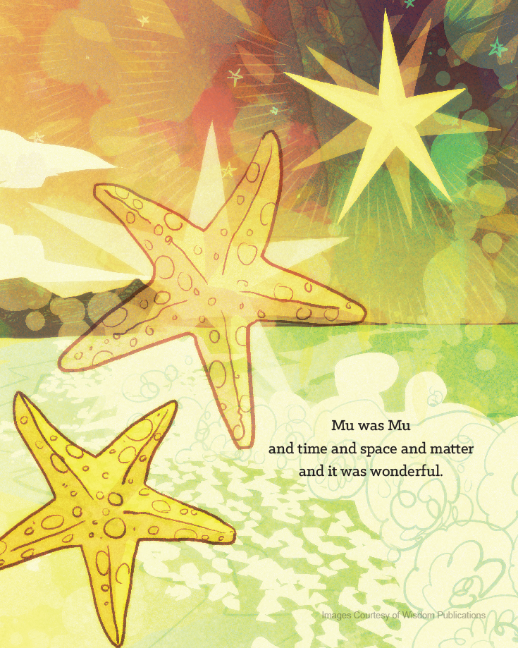 From 'The Story of Mu', by author James Cordova & illustrator Mark Morse. The Story of Mu uses luminous illustrations and a mythic narrative structure to convey the great potential for peace and enlightenment that we all carry hidden within ourselves. It's a fable about the origins of the universe of space, time, matter, and life.
