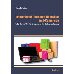International Consumer Behaviour in E-Commerce: Online Auction Web Site Acceptance in New Zealand and Germany (Paperback)  http://macaronflavors.com/amazonimage.php?p=3828821898  3828821898