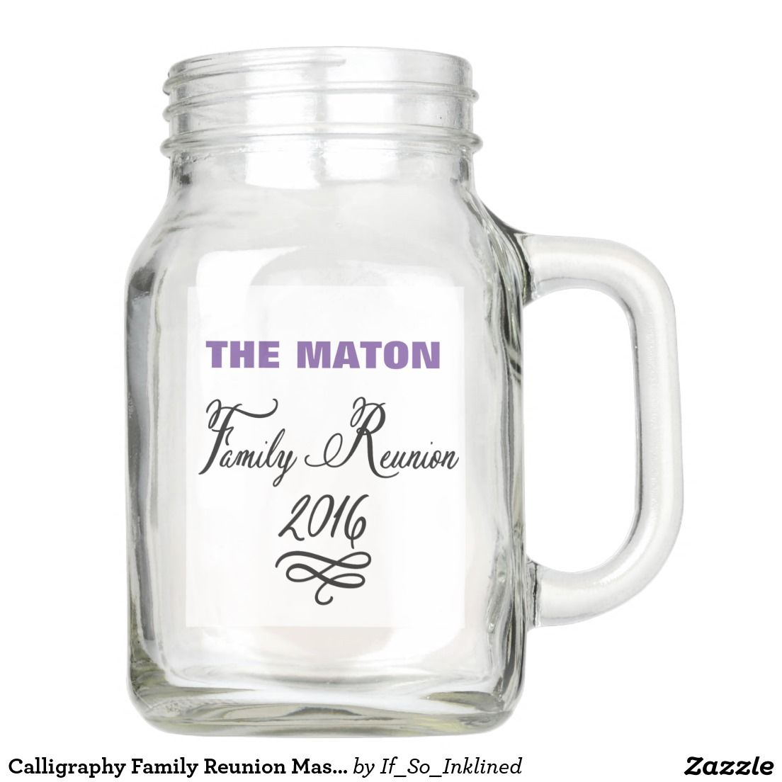 Calligraphy Family Reunion Mason Jar | Custom | Mason Jars ...