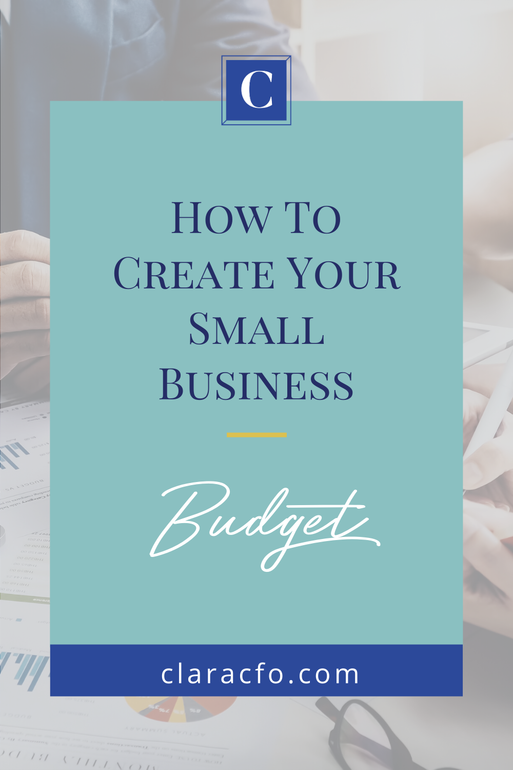 How To Create Your Small Business Budget Budgeting Small Business Organization Business Basics