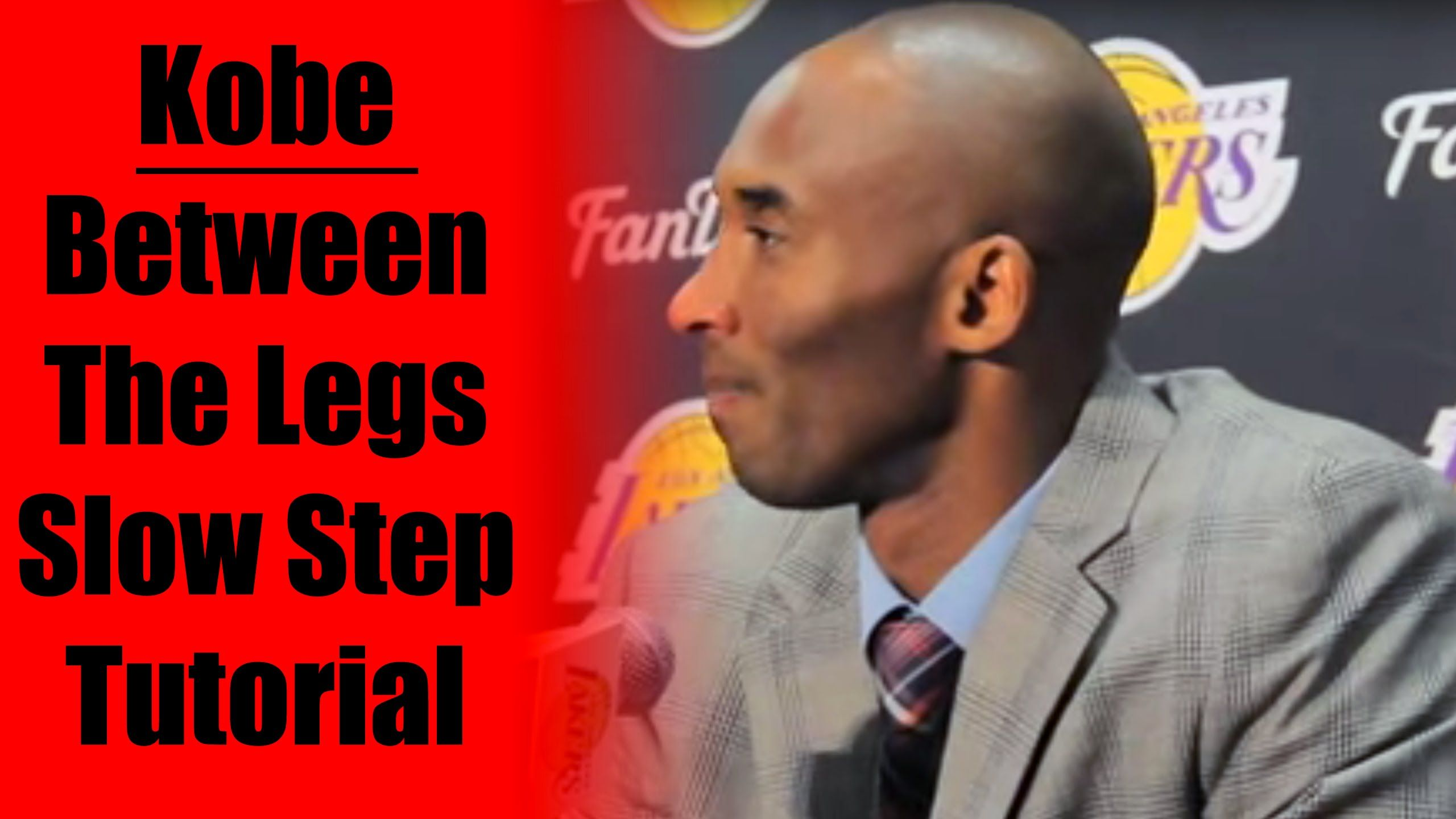 Basketball Moves Kobe Bryant Slow Step Between the Legs