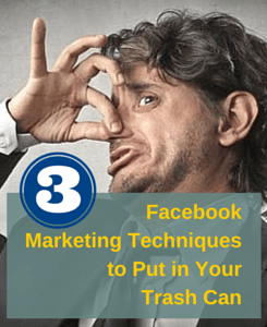 If you annoy your Facebook friends or fans, what are the chances for your marketing to succeed? Stop using these 3 techniques and your results will improve.