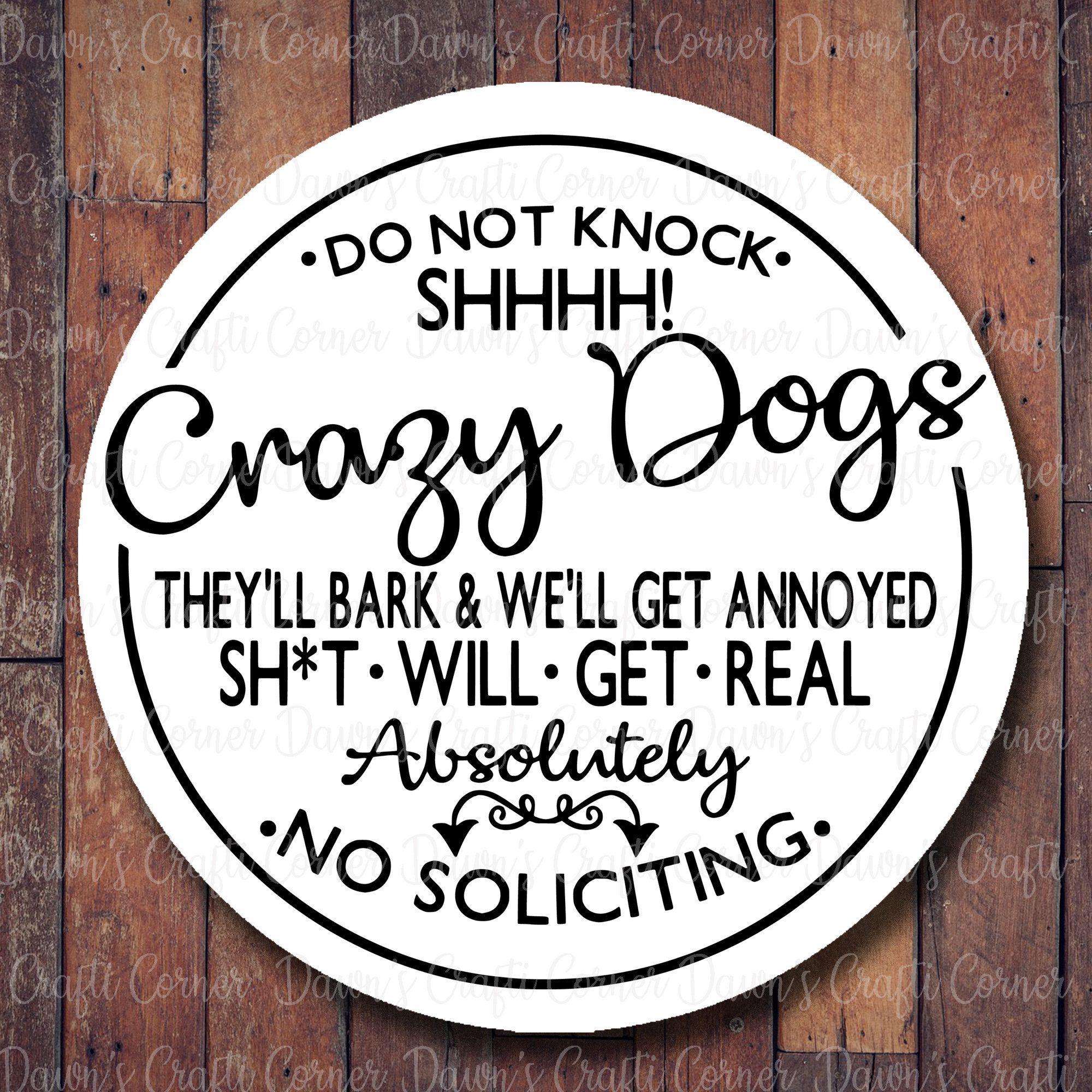Dog Sign; Pet Sign Svg; Do Not Knock; No Soliciting Sign; Funny Dog Sign; Funny No Soliciting Sign; Crazy Dogs Svg; Funny Dog Sign Svg