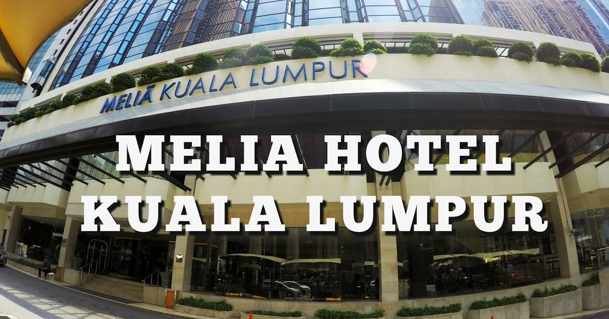 HotelReview Meliá Hotel, Kuala Lumpur (With images