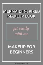 Photo of Mermaid Makeup Tutorial for Beginners That Is Easy To Follow – donnamorton.topwo…