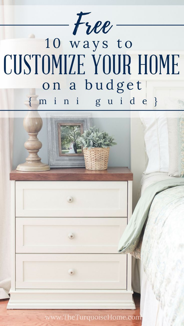 10 Ways to Customize Your Home on a Budget - FREE GUIDE ...