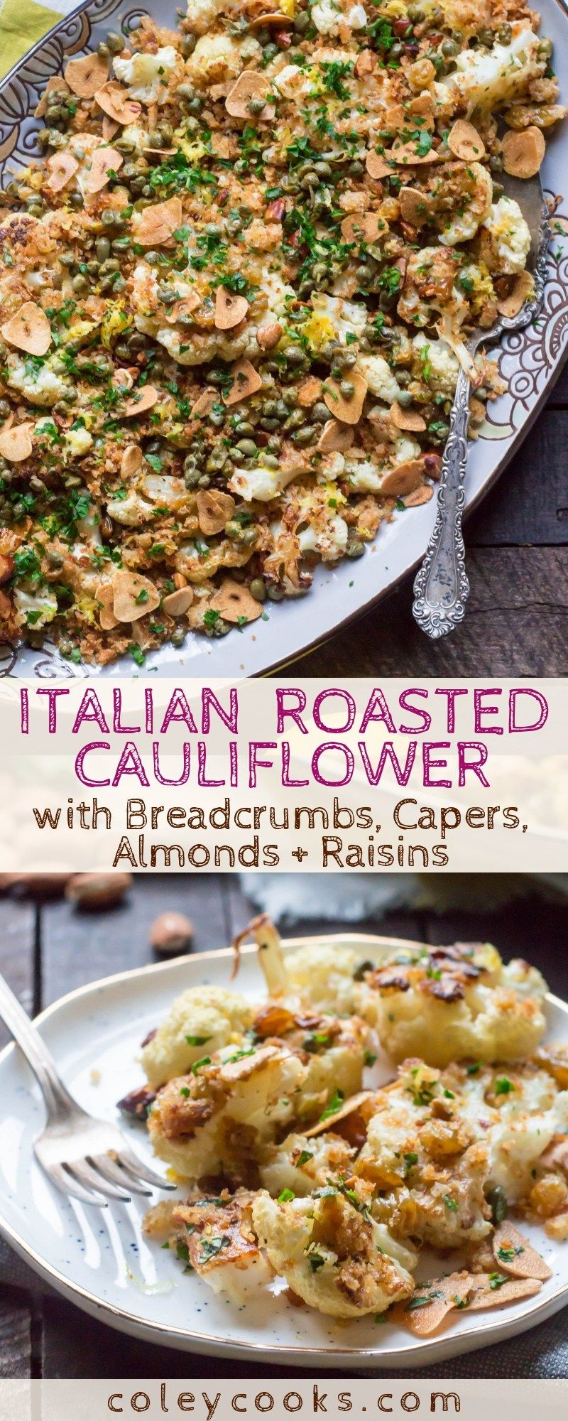 Roasted Cauliflower With Breadcrumbs Capers Almonds Raisins