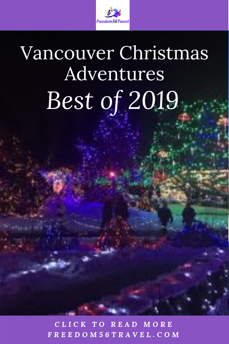 Vancouver Christmas Adventures Best Of 2019 Freedom56travel Vancouver Christmas Events Great Vacation Spots