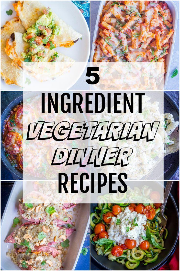 I Ve Rounded Up My Favorite 5 Ingredient Vegetarian Dinner Recipes The Vegetarian Recipes Healthy Vegetarian Recipes Dinner Healthy Vegetarian Recipes Dinner