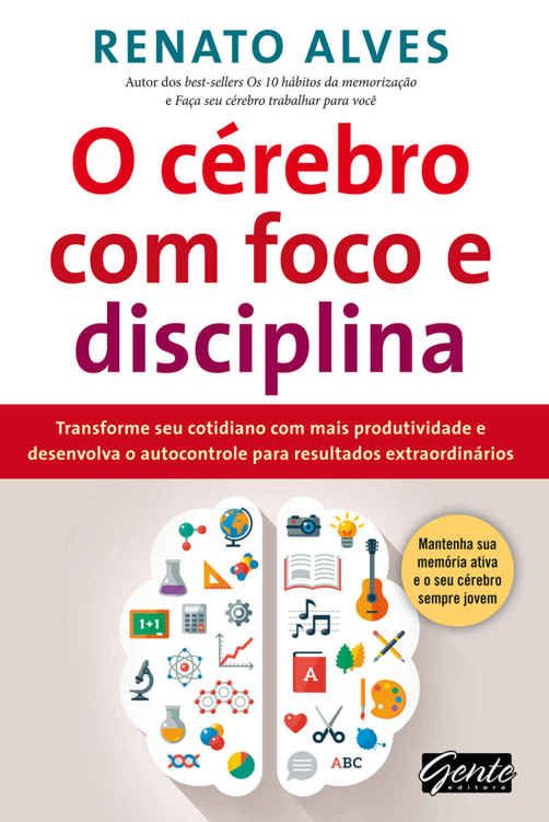 Baixar Livro O Cerebro Com Foco E Disciplina Renato Alves Em Pdf