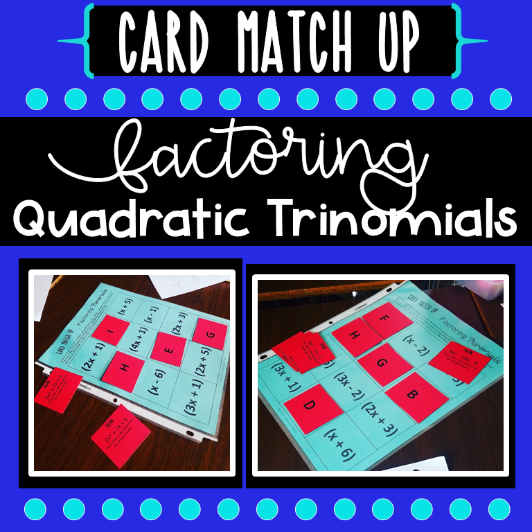 Factoring Quadratic Trinomials Card Match Up Activity