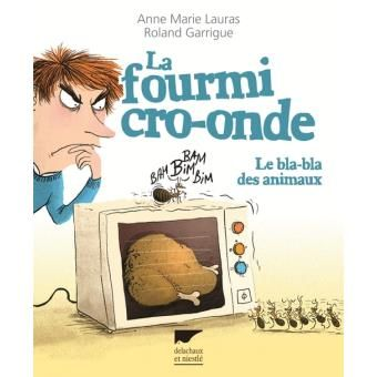 La Fourmi Cro Onde Le Bla Bla Des Animaux De Anne Marie Lauras Et Roland Garrigue Larmes De Crocodile Animaux Fourmis