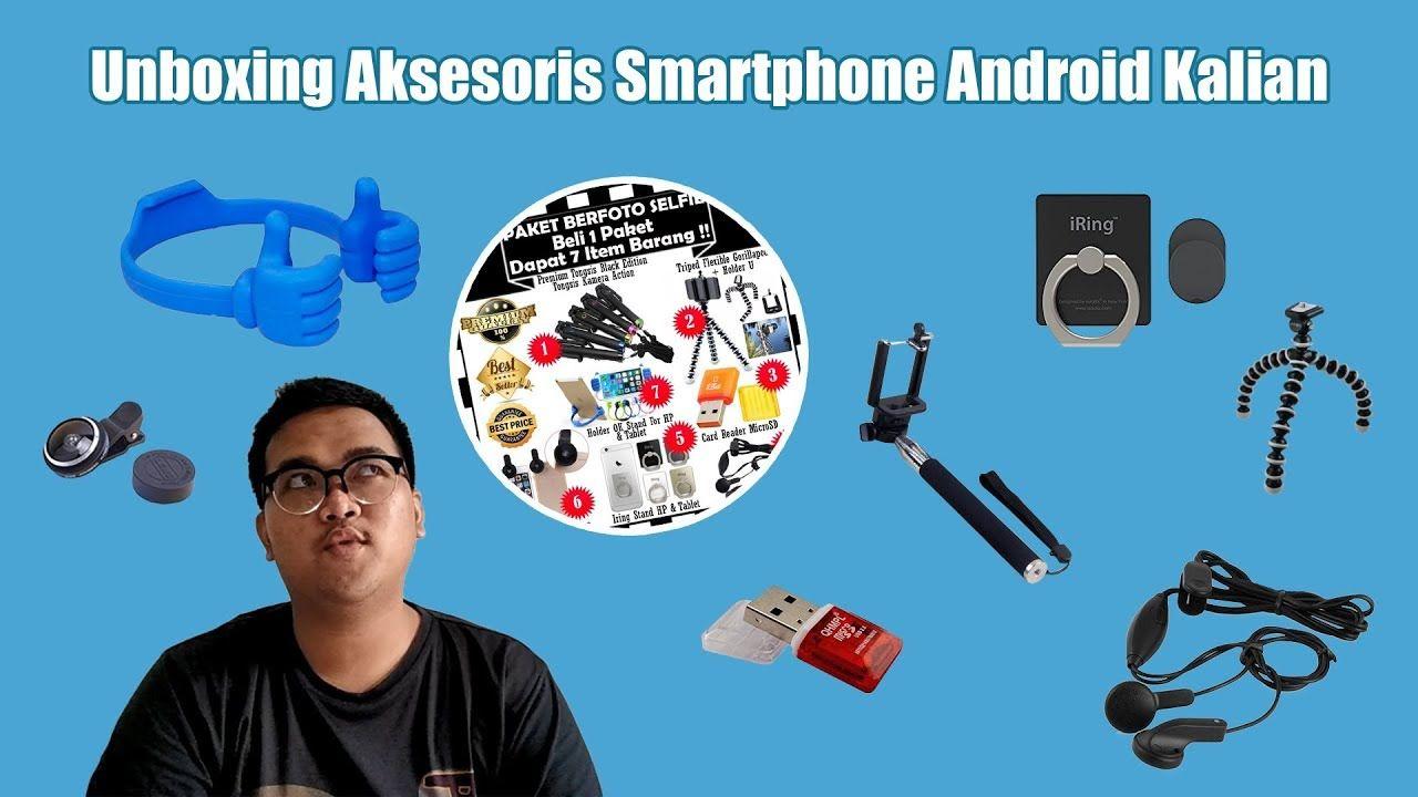 Unboxing Aksesoris Untuk Smartphone Android Kalian