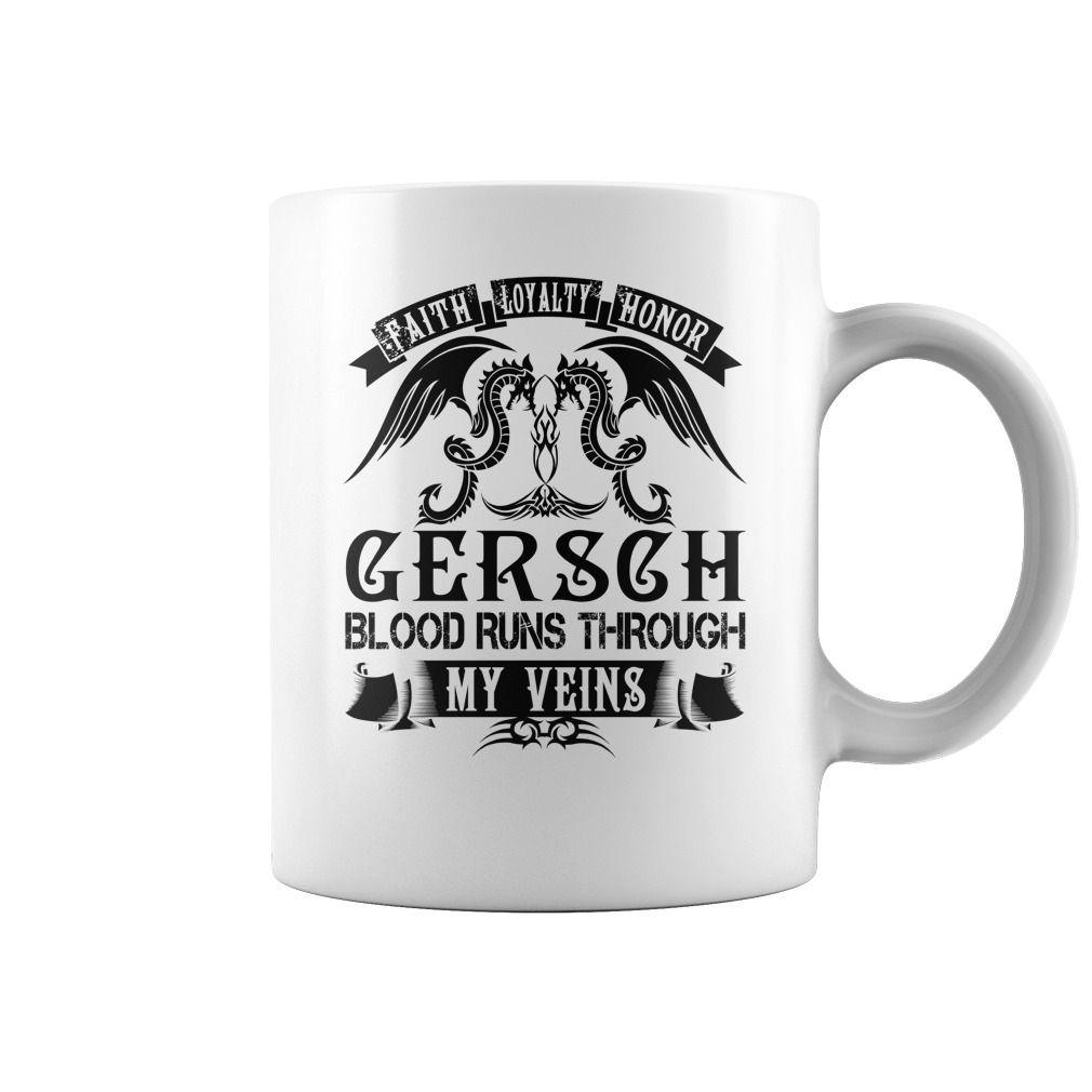 Faith Loyalty Honor GERSCH Blood Runs Through My Veins Name Mugs #Gersch