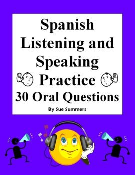 Spanish Listening & Speaking Practice 30 Oral Questions - Topics include sports, family, free time, calendar, food and more!