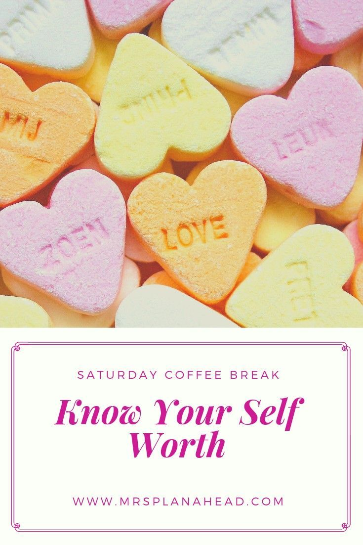 Saturday Coffee Break Know Your Self Worth Know your