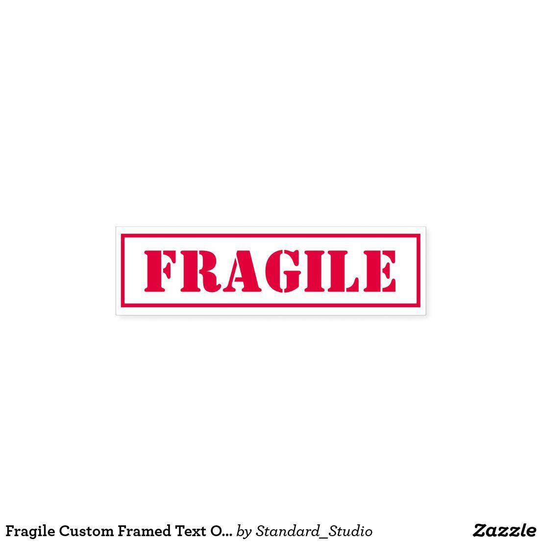 Fragile Custom Framed Text Office Self Inking Stamp Zazzle Com Self Inking Stamps Custom Framing Custom