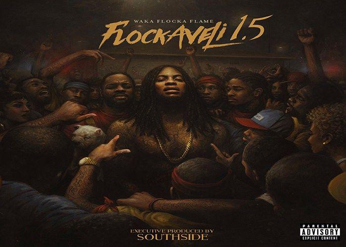 Waka Flocka Flockaveli 1 5 Lp Waka Flocka Album Art Album Cover Art