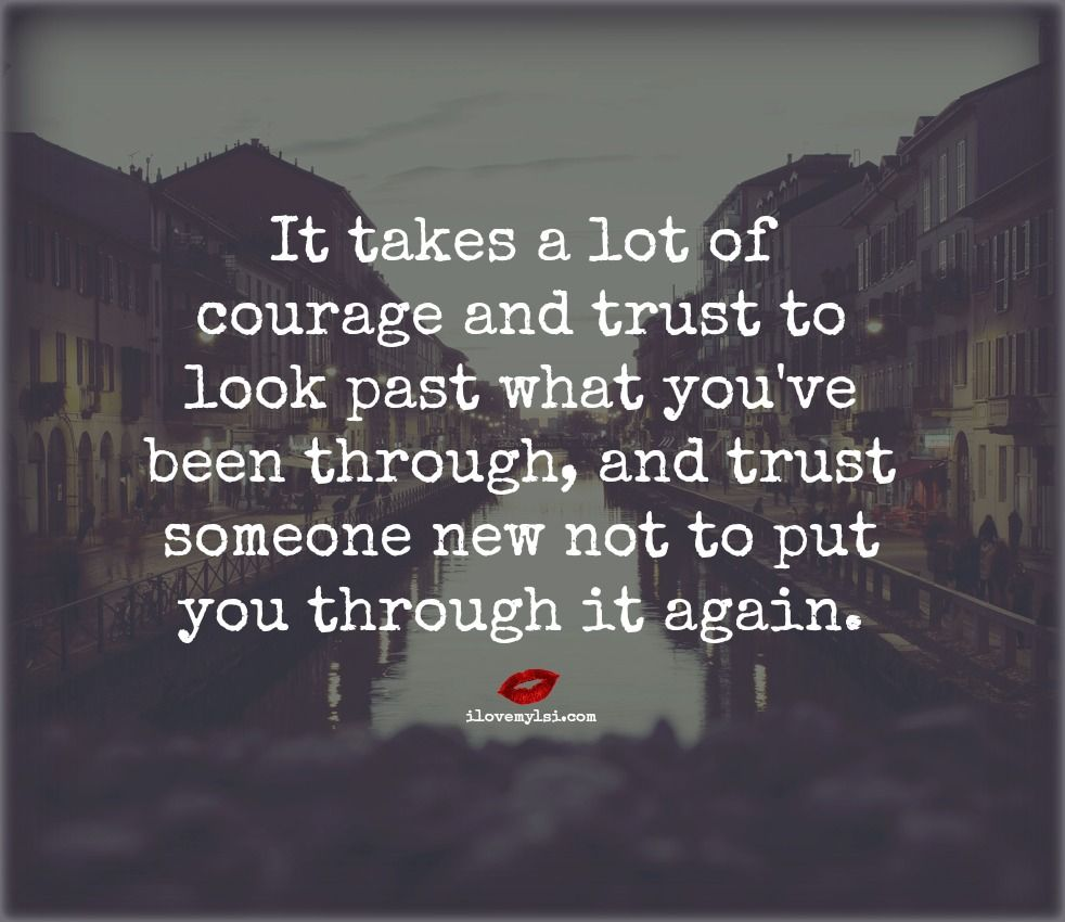 It takes a lot of courage and trust - I Love My LSI