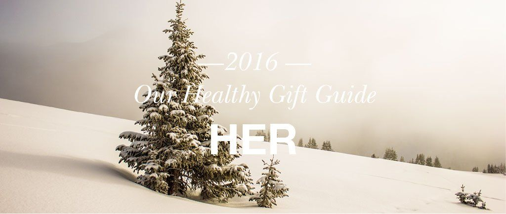 Happy December 1st! It's officially Christmas month. This is part two of our healthy gift guide. Healthy gifts for Her. We've already posted gifts for the famil