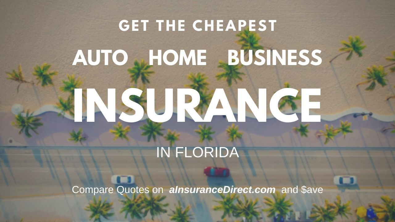 Get the cheapest Auto Insurance in Florida at www ...