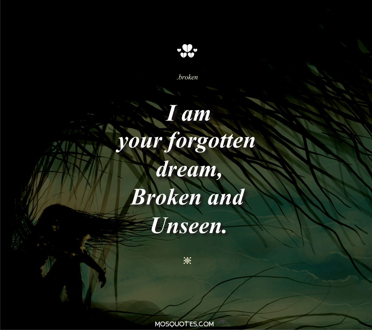 Cute Emo Love Quotes I Am Your Forgotten Dream Broken And Unseen