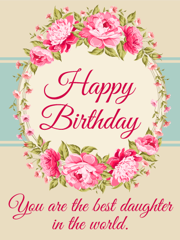 To The Best Daughter In The World Happy Birthday Card