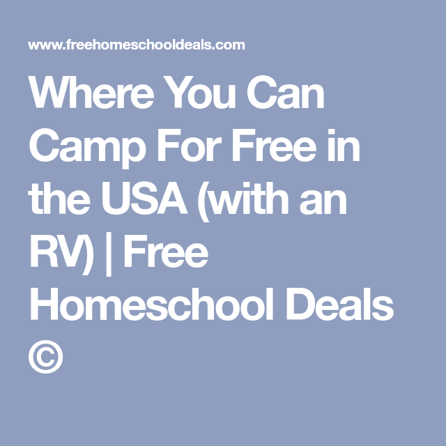 Where You Can Camp For Free in the USA (with an RV) | Free Homeschool Deals ©