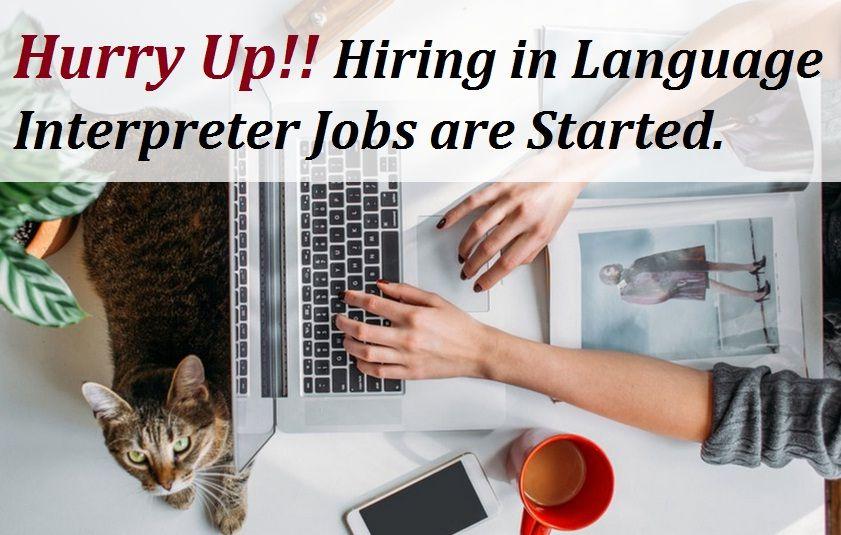 Language Interpreter Jobs, Freelance Interpreter Jobs in