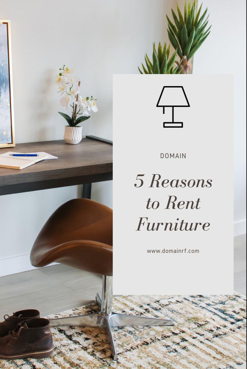 5 Reasons To Rent Furniture Rental Furniture Rent Furnishings