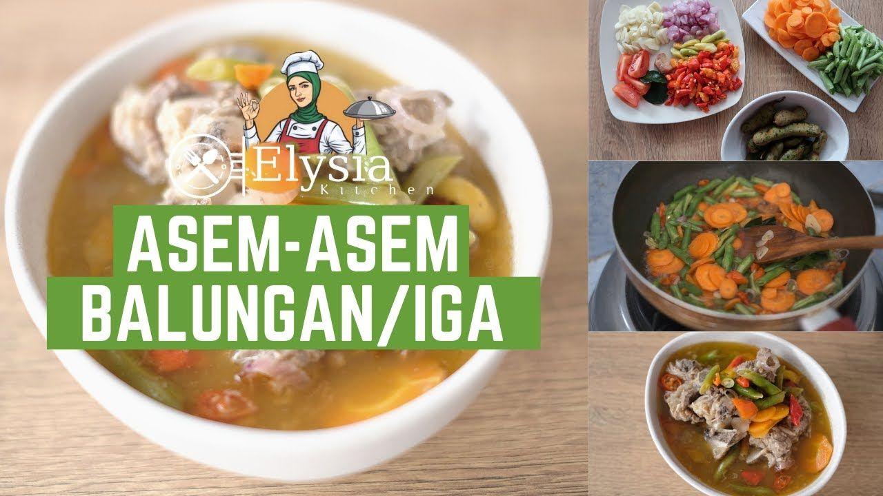 Resep Masakan Dirumahaja Asem Asem Balungan Iga Sapi Elysiakitchen Dijamin Mantul Youtube Resep Masakan Masakan Makanan