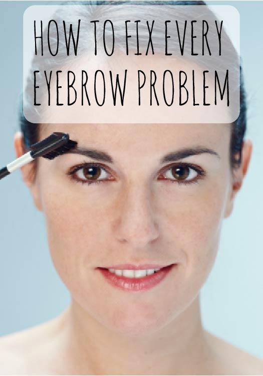 Over Plucked Too Bushy Red Skin How To Fix Every Eyebrow Problem