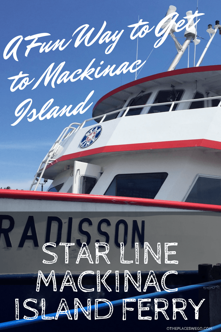 Star Line Ferry A Fun Way To Get To Mackinac Island O The Places We Go Mackinac Island Ferry Mackinac Island Mackinac Island Michigan