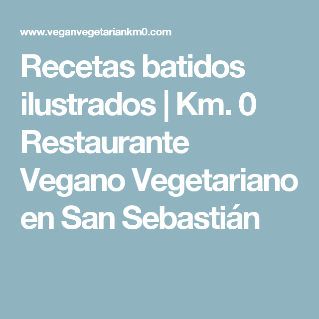 Recetas batidos ilustrados | Km. 0 Restaurante Vegano Vegetariano en San Sebastián