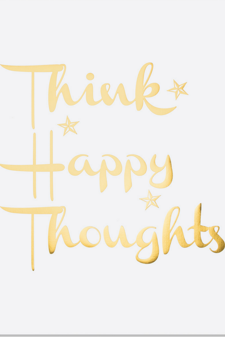 This 11x17 Cheerful Quote Comes On Thick Black Or White Paper That Is Foil Stamped With Real Gold Foil The Cheerful Quotes Think Happy Thoughts Gold Art Print